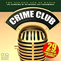 Crime Club Radio/TV Program by  PDQ Audiobooks Narrated by Barry Thompson