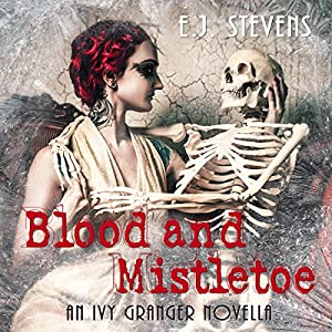 Blood and Mistletoe (Ivy Granger) Hörbuch