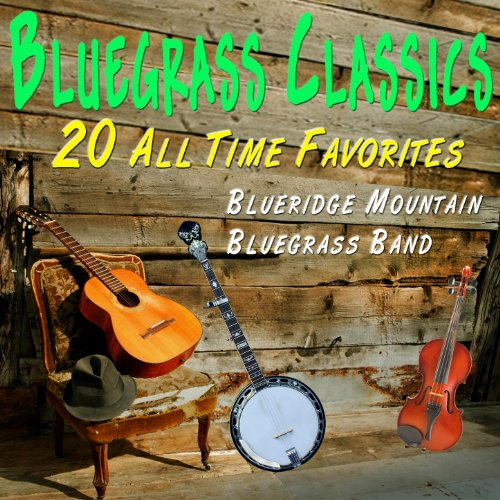 (Bluegrass Classics - 20 All Time Favorites)