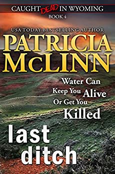 Last Ditch (Caught Dead in Wyoming, Book 4) by [McLinn, Patricia]