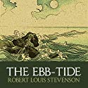 The Ebb-Tide Audiobook by Robert Louis Stevenson Narrated by Barnaby Edwards