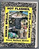 Sinkin Spells, Hot Flashes, Fits and Cravins, Ernest M. Mickler, 0898152682