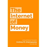 The Internet of Money: A collection of talks by Andreas M. Antonopoulos: 1