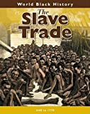 The Slave Trade, Melody Herr and Heinemann Library Staff, 1432923919