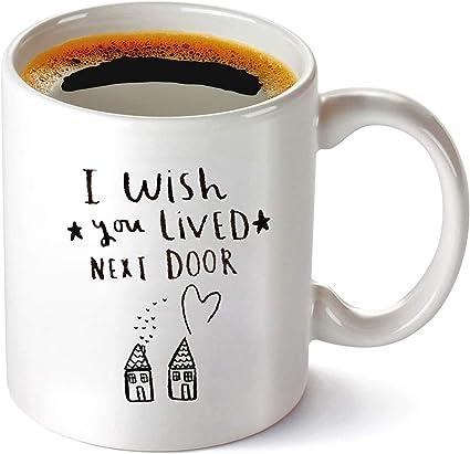 I Wish You Lived Next Door Mug