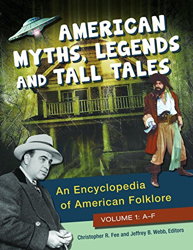 American Myths, Legends, And Tall Tales [3 Volumes]: An Encyclopedia Of American Folklore