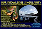 OUR KNOWLEDGE SINGULARITY--More computational, biologic, evolutionary, multi-cultural learning-educating-publishing-researching: 72 new face-to-face processes/events for educating, not mere new tech