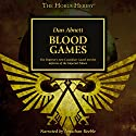 Blood Games: The Horus Heresy Audiobook by Dan Abnett Narrated by Jonathan Keeble