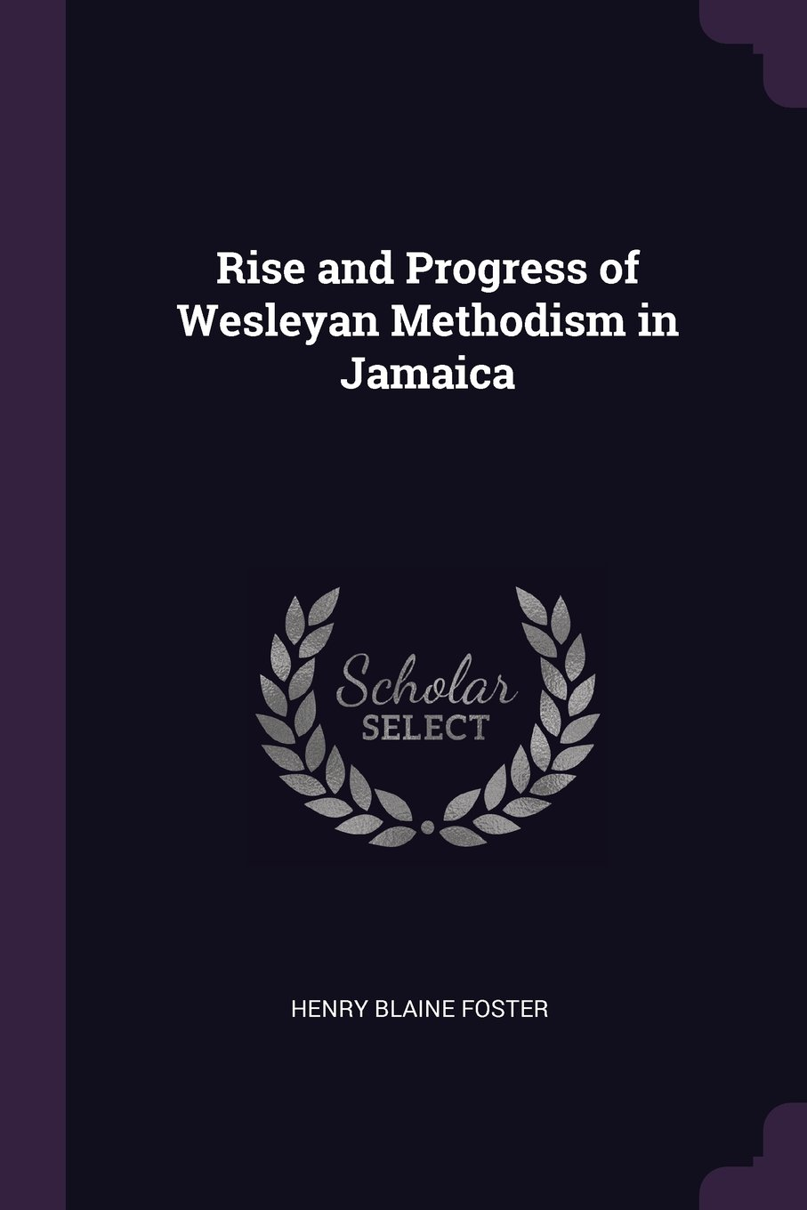 Rise and Progress of Wesleyan Methodism in Jamaica