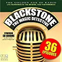 Blackstone, the Magic Detective Radio/TV Program by Ed Jerome Narrated by Ed Jerome
