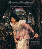 img - for Tennyson Transformed: Alfred Lord Tennyson and Visual Culture book / textbook / text book