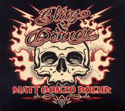 Matt Gonzo Roehr: Blitz & Donner (Digipak) (Audio CD)