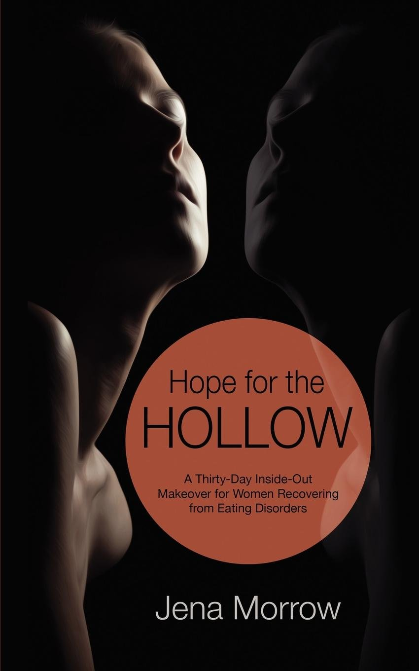 Hope for the Hollow - A 30-day Devotional Guide for Women Suffering from Eating Disorders pdf epub