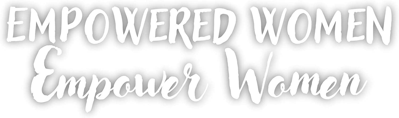 """Empowered Women Empower Women Vinyl Sticker Decal 6.5""""x2"""" (White)"""