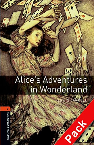 Oxford Bookworms Library: Oxford Bookworms 2. Alice's Adventures in Wonderland CD Pack ED08: 700 Headwords