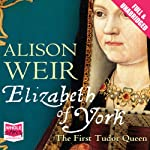 Elizabeth of York | Alison Weir