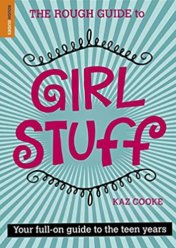the rough guide to girl stuff kaz cooke 9781848360181 amazon com rh amazon com Adam Ant Rough Stuff Rough Art Stuff