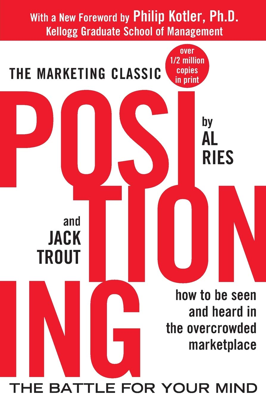 Positioning: The Battle for Your Mind: Al Ries, Jack Trout, Philip Kotler:  8601404251542: Amazon.com: Books