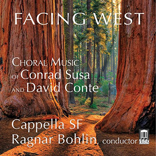 Facing West: Choral Music of Conrad Susa & David Conte