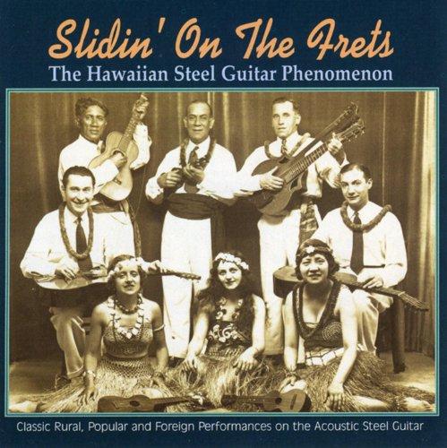 Slidin' On The Frets: The Hawaiian Steel Guitar Phenomenon ()