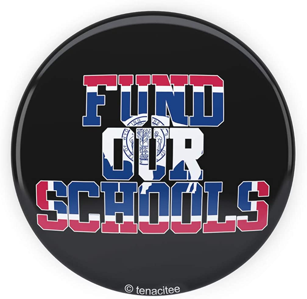 Tenacitee Fund our Wyoming Schools Pinback Button