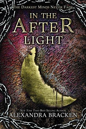 In the Afterlight: A Darkest Minds Novel (The Darkest Minds series Book 3) by [Bracken, Alexandra]