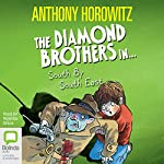 South by South East: Diamond Brothers, Book 3 | Anthony Horowitz