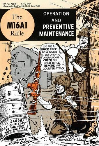 The M16A1 Rifle: Operation and Preventive Maintenance pdf