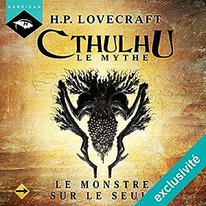 Le Monstre sur le seuil (Cthulhu - Le mythe 8) | Livre audio