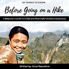 50 Things to Know Before Going on a Hike: A Beginner's Guide to a Safe and Meaningful Outdoors Experience Audiobook by 50 Things To Know, Jonai Republica Narrated by Kate Roth