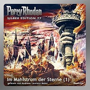 Im Mahlstrom der Sterne - Teil 1 (Perry Rhodan Silber Edition 77) Hörbuch