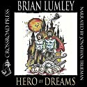 Hero of Dreams Audiobook by Brian Lumley Narrated by Jonathan Trueman