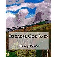 Because God Said