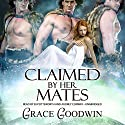 Claimed by Her Mates Audiobook by Grace Goodwin Narrated by Audrey Conway, BJ Pottsworth