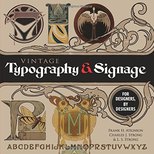 Vintage Typography and Signage: For Designers, By Designers (Dover Pictorial Archive)