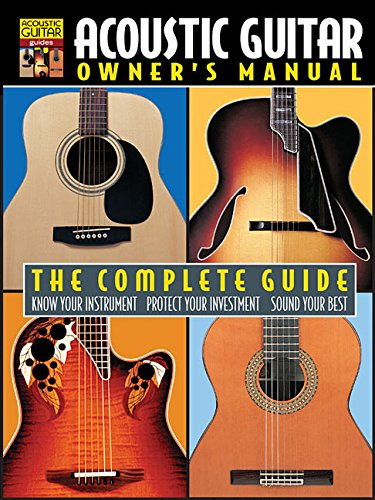 amazon com acoustic guitar owner s manual the complete guide rh amazon com acoustic guitar manual (complete learn to play) acoustic guitar manual