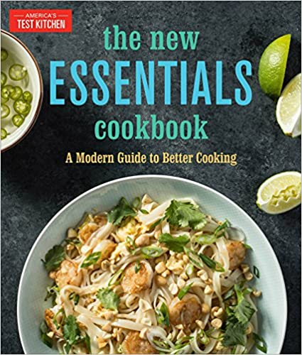 The New Essentials Cookbook A Modern Guide to Better Cooking