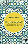 Muhammad, prophète de l'islam par Caratini