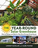 zero energy design - The Year-Round Solar Greenhouse: How to Design and Build a Net-Zero Energy Greenhouse