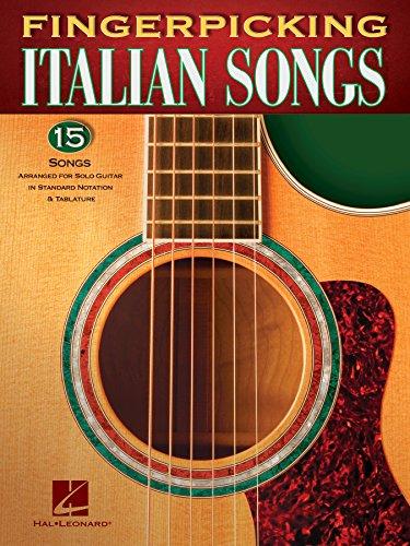 Fingerpicking Italian Songs: 15 Songs Arranged for Solo Guitar in Standard  Notation & Tab