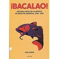 ¡Bacalao! (3.ª edición): Historia oral de la música