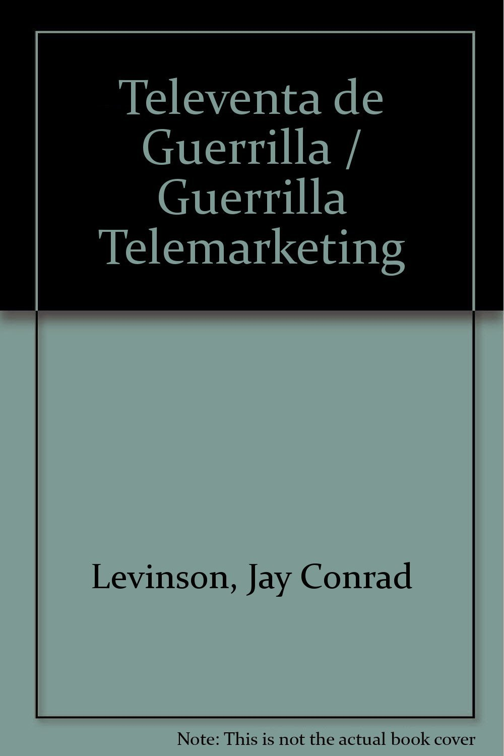 Televenta de Guerrilla / Guerrilla Telemarketing (Spanish Edition)