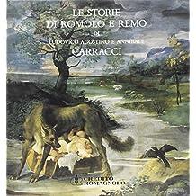 Le storie di Romolo e Remo di Ludovico Agostino e Annibale Carracci in palazzo Magnani a Bologna