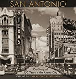 San Antonio: Our Story of 150 Years in the Alamo City