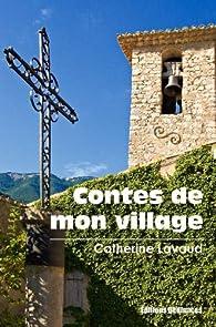 Contes de mon village par Catherine Lavaud