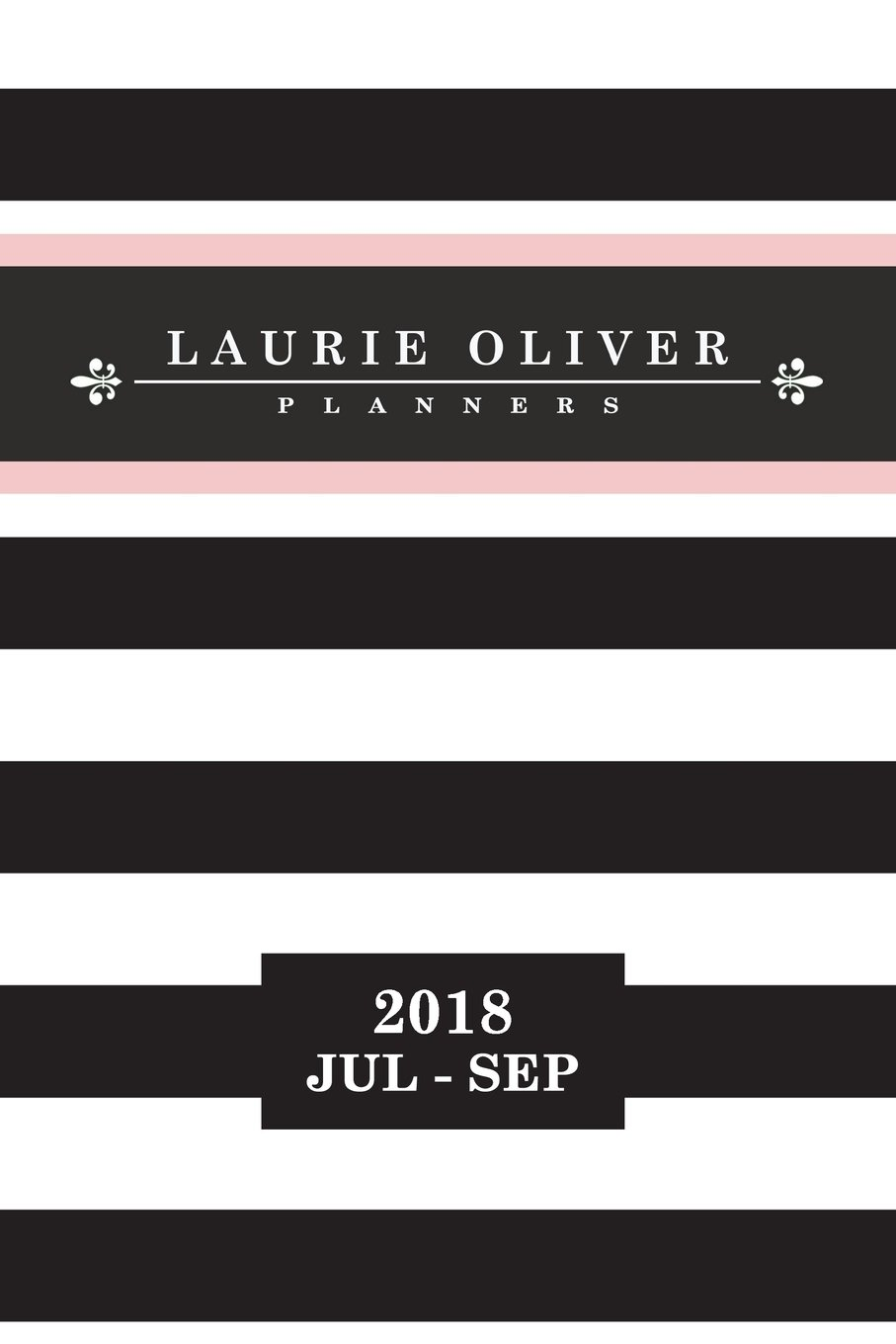 Download 2018 Jul - Sep  Laurie Oliver Planners (Black & White Stripe Cover Rose Quartz): Bullet Journal BUJO with Dot Grid Pages and Guided Entries (Bullet ... 2018 Calendar/Personal Planner) (Volume 3) ebook