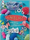 Häkel mit!: Neue Ideen aus der Kinderhäkelschule