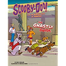 Scooby-Doo! and the Buried City of Pompeii: The Ghastly Guide