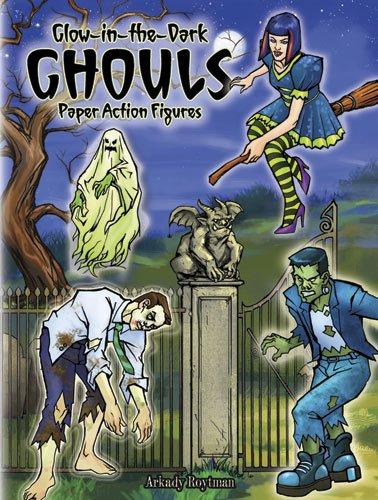 Glow-in-the-Dark Ghouls Paper Action Figures (Dover Paper Dolls) -