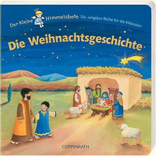 Die Weihnachtsgeschichte: Der kleine Himmelsbote (Bücher für die Kleinsten)